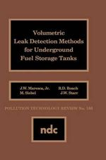 Volumetric Leak Detection Methods for Underground Fuel Storage Tanks - Joseph W. Maresca