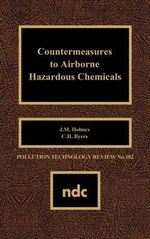 Countermeasures to Airborne Hazardous Chemicals - J.M. Holmes