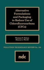Alternative Formulations and Packaging to Reduce Use of Chlorofluorocarbons : A Food Industry Perspective - Thomas P. Nelson