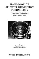 Handbook of Sputter Deposition Technology : Principles, Technology and Applications - Kiyotaka Wasa