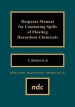 Response Manual for Combating Spills of Floating Hazardous Chemicals :  Hazardous Waste and Hazardous Materials Managemen... - A. Szluha