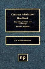 Concrete Admixtures Handbook : Properties, Science and Technology - V. S. Ramachandran
