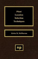 Plant Location Selection Techniques - Edwin M. McPherson