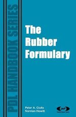 The Rubber Formulary : Novel Techniques for Blending with Speciality Poly... - Peter A. Ciullo