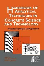 Handbook of Analytical Techniques in Concrete Science and Technology : Principles, Techniques and Applications :  Principles, Techniques and Applications - V. S. Ramachandran