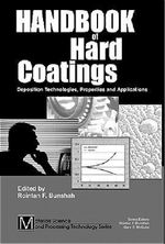 Handbook of Hard Coatings : Deposition Technolgies, Properties and Applications