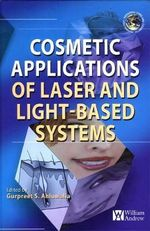 Cosmetics Applications of Laser and Light-Based Systems : Personal Care & Cosmetic Technology - Gurpreet Ahluwalia