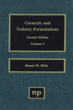 Cosmetic and Toiletry Formulations, Vol. 3 - Ernest W. Flick