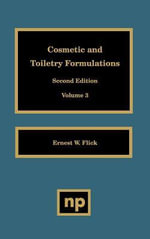 Cosmetic and Toiletry Formulations, Vol. 4 - Ernest W. Flick