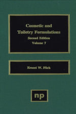 Cosmetic and Toiletry Formulations, Vol. 7 - Ernest W. Flick