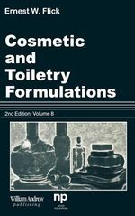 Cosmetic and Toiletry Formulations, Volume 1 - Ernest W. Flick