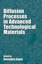 Diffusion Processes in Advanced Technological Materials - Devendra Gupta