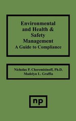 Environmental and Health and Safety Management : A Guide to Compliance - Nicholas P. Cheremisinoff