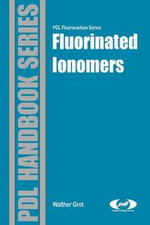 Fluorinated Ionomers - Walther Grot