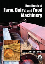 Handbook of Farm Dairy and Food Machinery - Myer Kutz