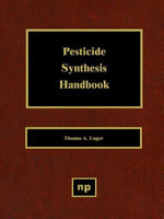 Pesticide Synthesis Handbook - Thomas A. Unger
