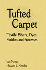 Tufted Carpet : Textile Fibers, Dyes, Finishes and Processes - Von Moody
