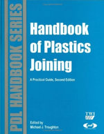 Handbook of Plastics Joining : A Practical Guide - Michael J. Troughton