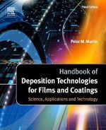 Handbook of Deposition Technologies For Films and Coatings, Third Edition : Science, Applications and Technology - Peter M. Martin