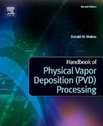 Handbook of Physical Vapor Deposition (PVD) Processing - Donald M Mattox