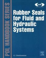 Rubber Seals for Fluid and Hydraulic Systems - Chellappa Chandrasekaran