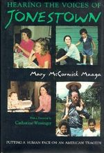 Hearing the Voices of Jonestown : Religion & Politics Series - Mary McCormick Maaga