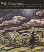 Wild Exuberance : Harold Weston's Adirondack Art - Rebecca Foster
