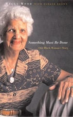 Something Must be Done : One Black Woman's Story - Peggy Wood