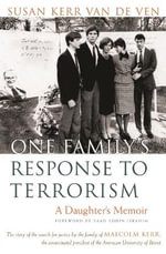 One Family's Response to Terrorism : A Daughter's Memoir - Susan Kerr Van De Ven