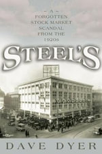 Steel's : A Forgotten Stock Market Scandal from the 1920s - David Dyer