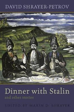 Dinner with Stalin and Other Stories - David Shrayer-Petrov