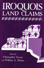 Iroquois Land Claims - Christopher Vecsey