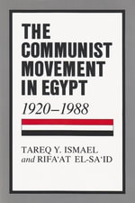 The Communist Movement in Egypt, 1920-88 : Contemporary Issues in the Middle East (Hardcover) - Tareq Y. Ismael
