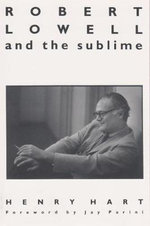 Robert Lowell and the Sublime - Henry Hersch Hart