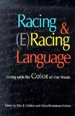 Racing and (e)racing Language : Living with the Color of Our Words