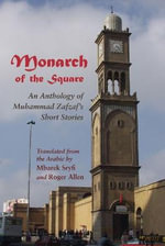 Monarch of the Square : An Anthology of Muhammad Zafz?F's Short Stories - Muhammad Zafz