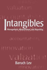 Intangibles : Management, Measurement, and Reporting - Baruch Lev