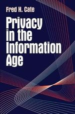 Privacy in the Information Age - Fred H. Cate