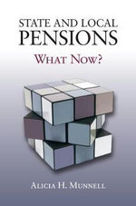 State and Local Pensions : What Now? - Alicia H. Munnell