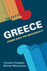 Greece : From Exit to Recovery? - Theodore Pelagidis