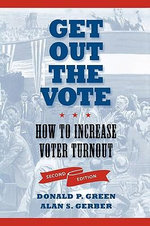 Get Out the Vote : How to Increase Voter Turnout - Donald P. Green