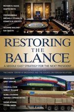 Restoring the Balance : A Middle East Strategy for the Next President - Richard N. Haass