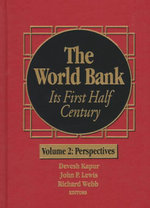 The World Bank: Case Studies v.2 : Its First Half Century - John P. Lewis
