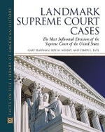 Landmark Supreme Court Cases : The Most Influential Decisions of the Supreme Court of the United States - Roy M. Mersky