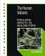 Human Biogeologic Force :  Population Growth as Geologic Force - Jon Erickson