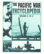 Pacific War Encyclopedia : Volume 2 : M - Z - James F. Dunnigan