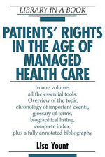 Patients' Rights in the Age of Managed Health Care : Library in a Book - Lisa Yount