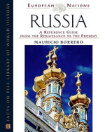 Russia : A Reference Guide from the Renaissance to the Present : A Reference Guide from the Renaissance to the Present - Mauricio Borrero