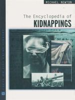 The Encyclopedia of Kidnappings : Facts on File Crime Library - Michael Newton