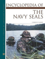 Encyclopedia of the Navy SEALs : Facts on File library of American History - Charles W. Sasser